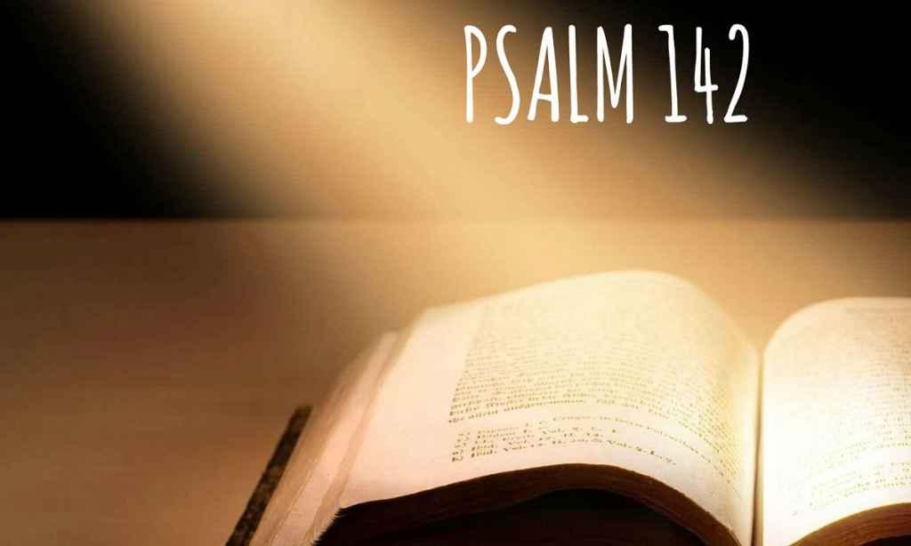 Puterea vindecătoare a Psalmului 142 . Cea mai puternica rugaciune